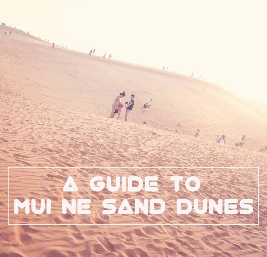 Travel || A guide to Mui Ne sand dunes inVietnam